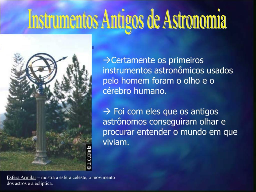 Instrumentos Antigos de Astronomia