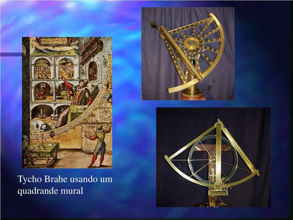 Tycho Brahe usando um quadrande mural
