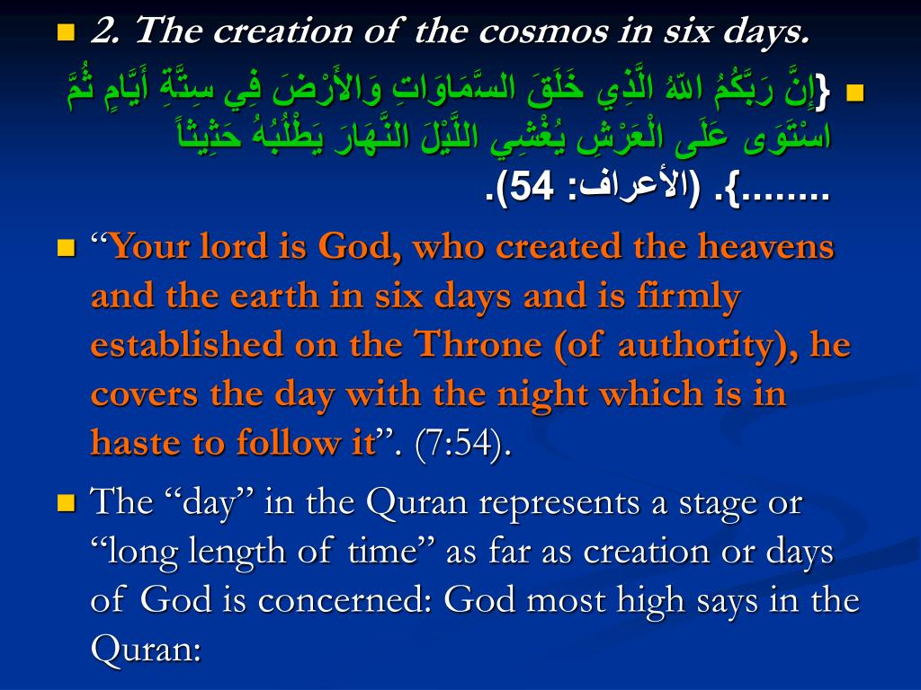 2. The creation of the cosmos in six days.