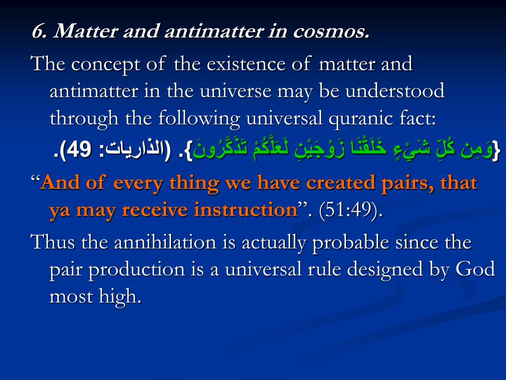 6. Matter and antimatter in cosmos.