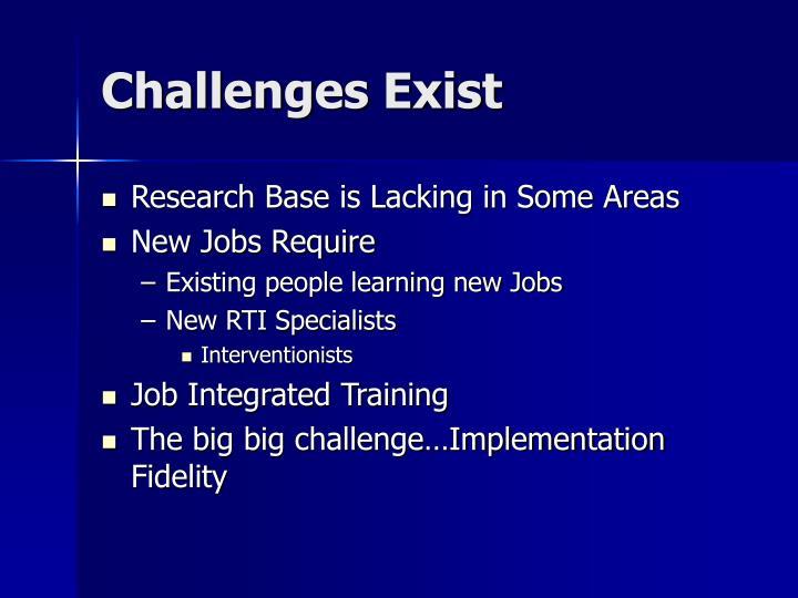 Challenges Exist
