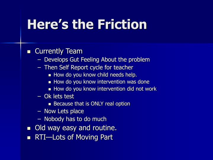 Here's the Friction