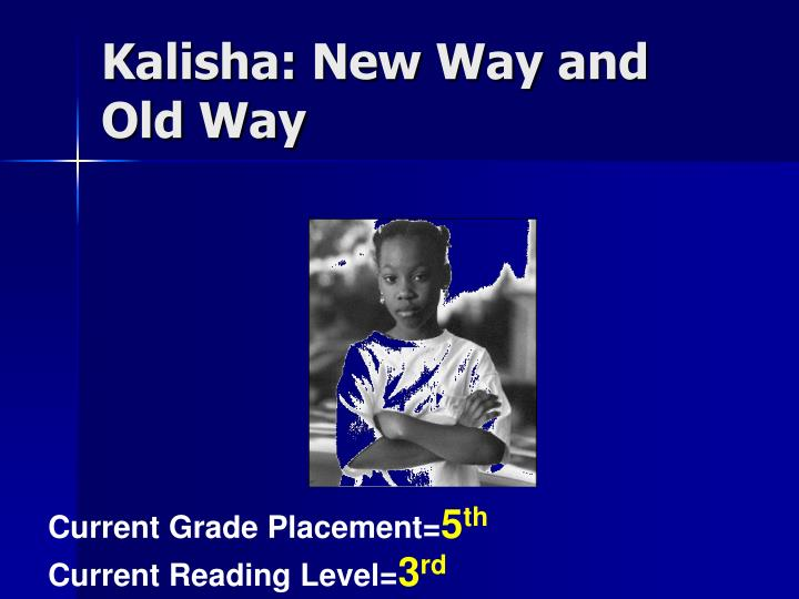 Kalisha: New Way and Old Way
