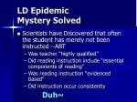 ld epidemic mystery solved