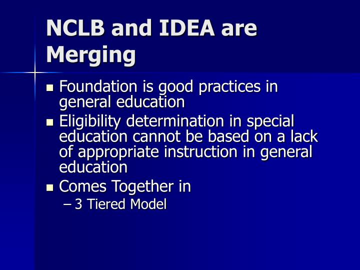 NCLB and IDEA are Merging
