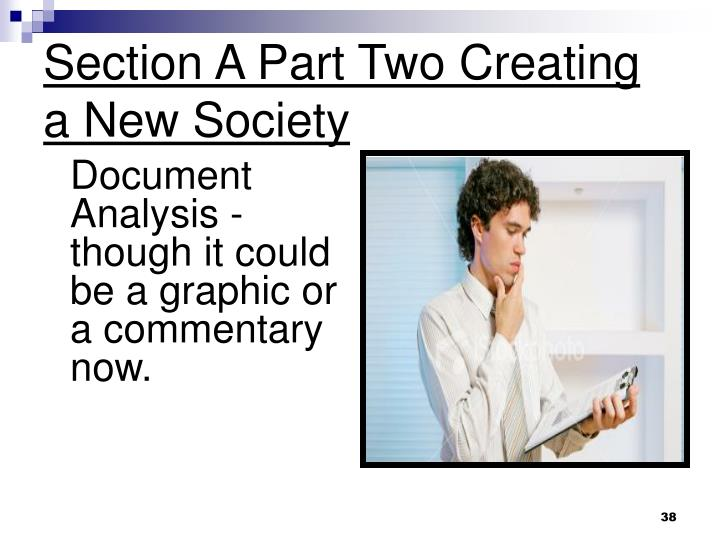 Section A Part Two Creating a New Society