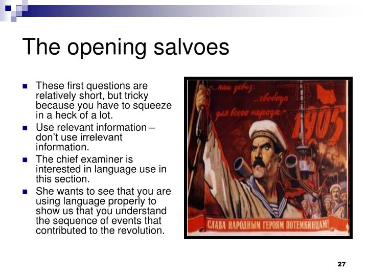 The opening salvoes