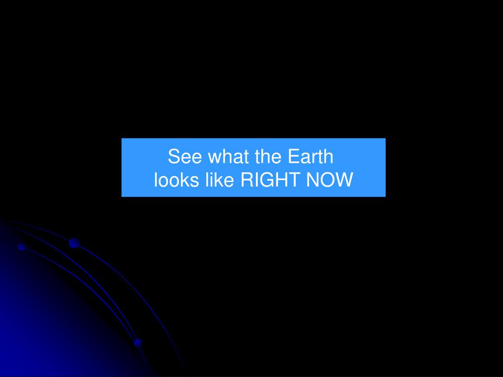 See what the Earth