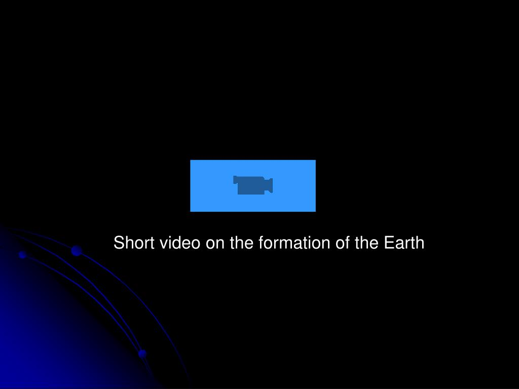 Short video on the formation of the Earth