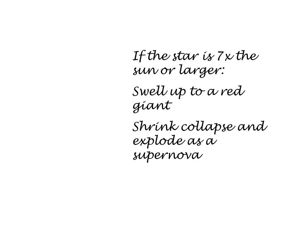 If the star is 7x the sun or larger: