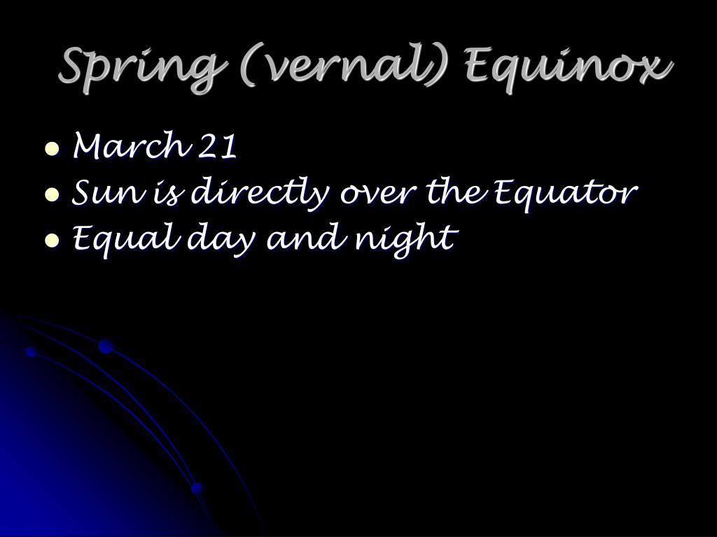 Spring (vernal) Equinox