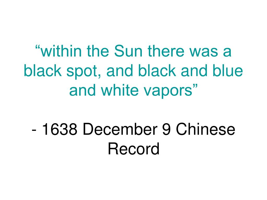 """""""within the Sun there was a black spot, and black and blue and white vapors"""""""