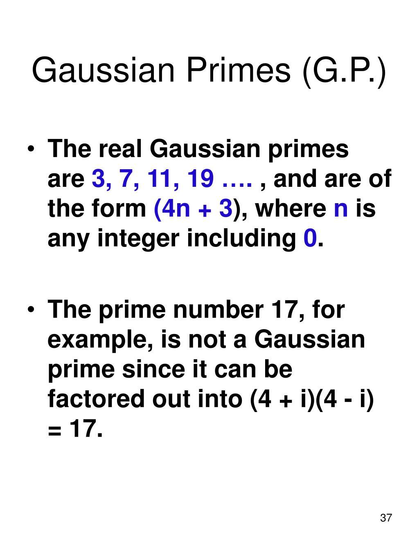 Gaussian Primes (G.P.)