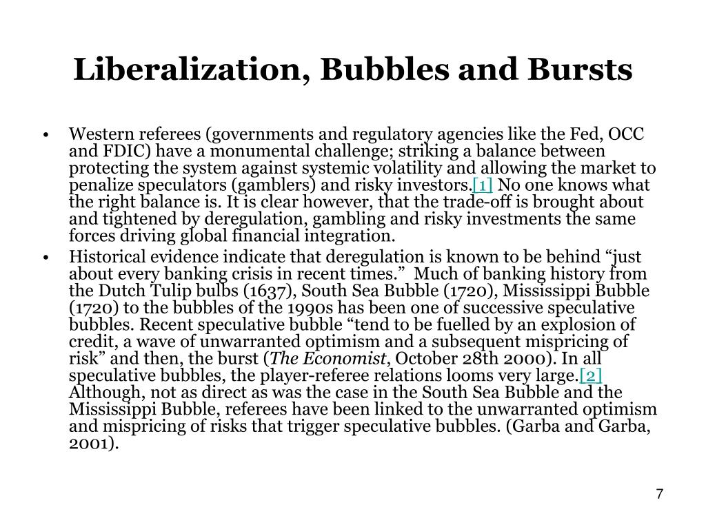 Liberalization, Bubbles and Bursts
