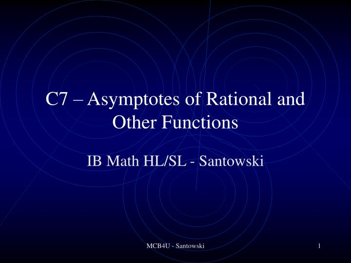 C7 asymptotes of rational and other functions