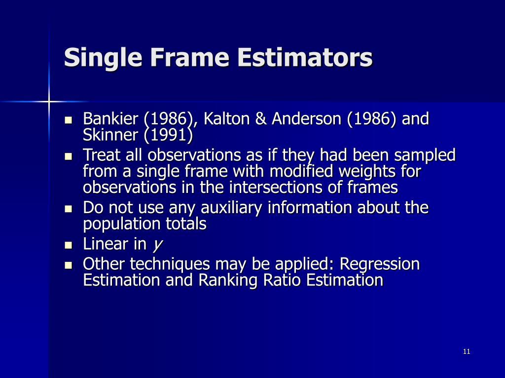 Single Frame Estimators
