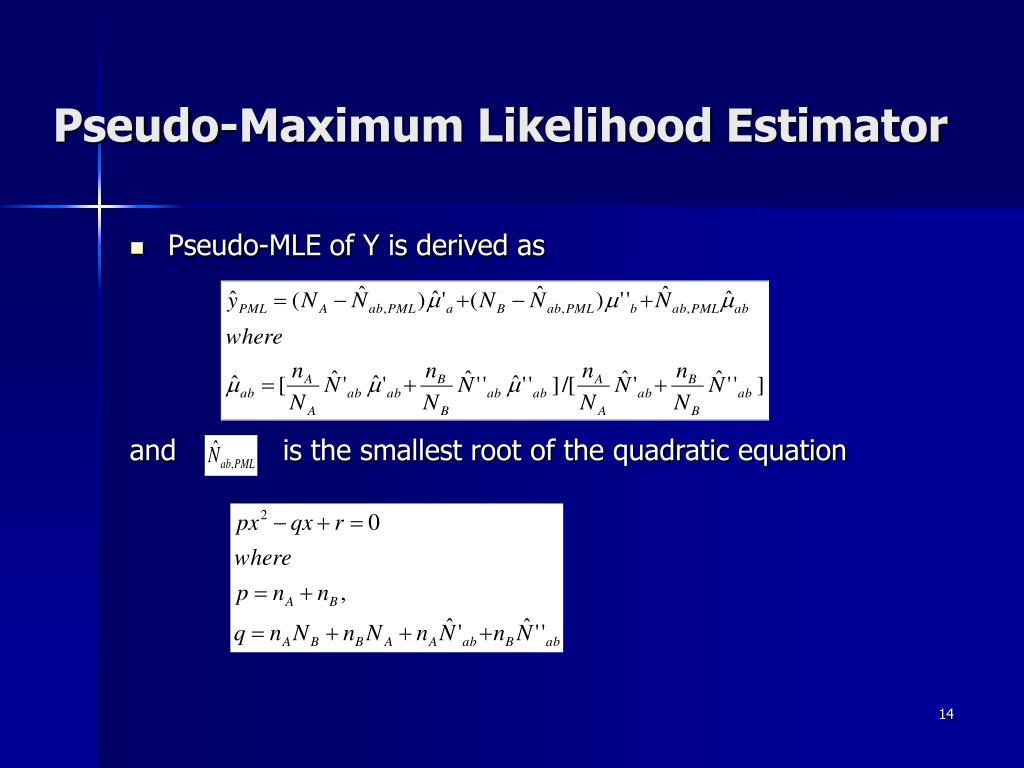 Pseudo-Maximum Likelihood Estimator