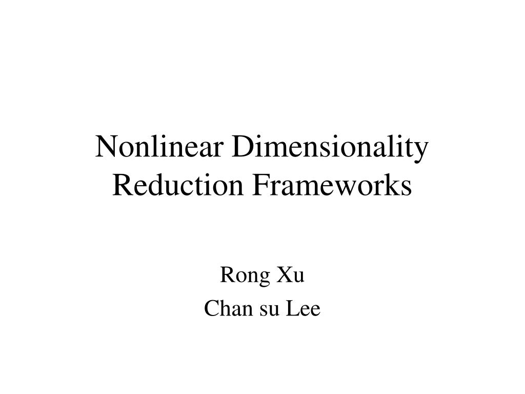 nonlinear dimensionality reduction frameworks