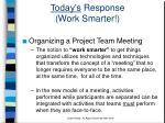 today s response work smarter