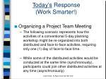 today s response work smarter9