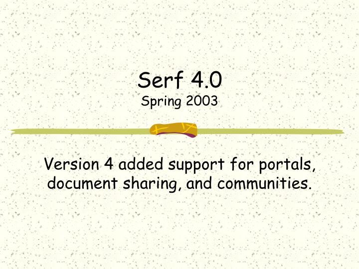 Serf 4.0