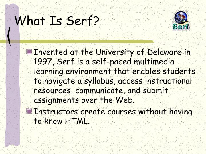 What Is Serf?