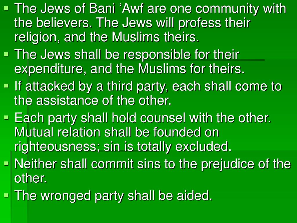 The Jews of Bani 'Awf are one community with the believers. The Jews will profess their religion, and the Muslims theirs.