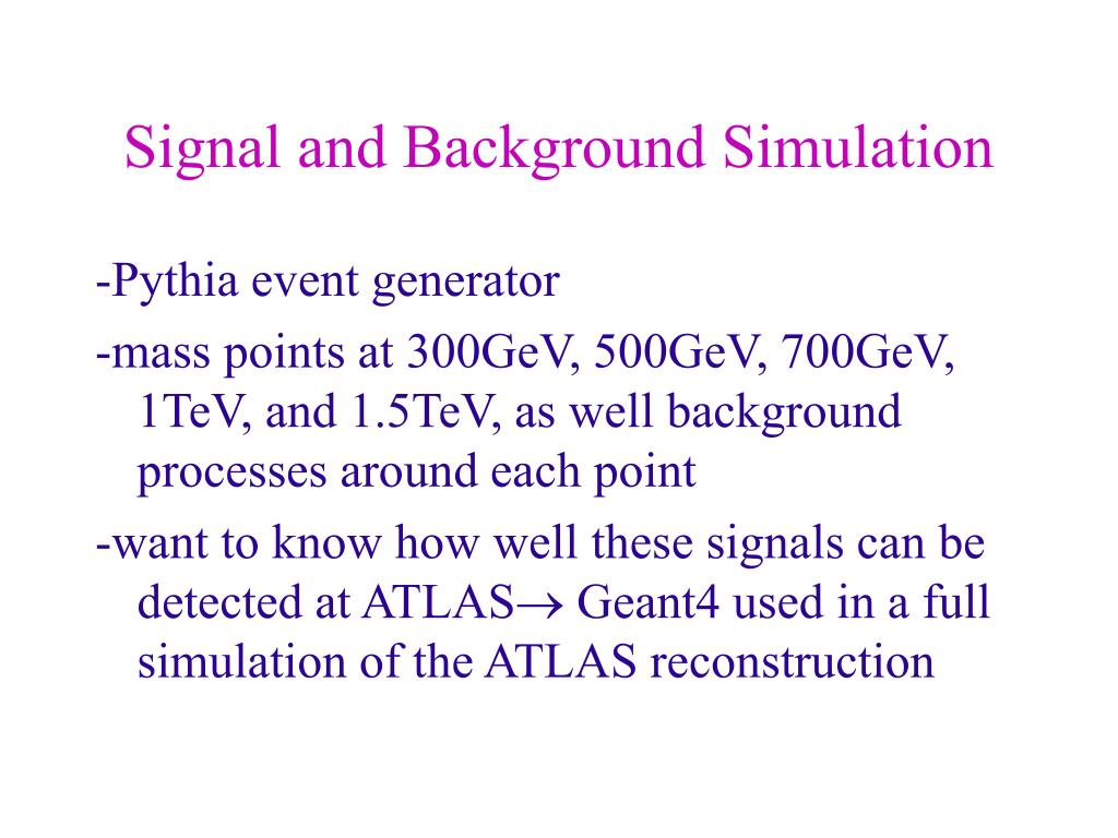 Signal and Background Simulation