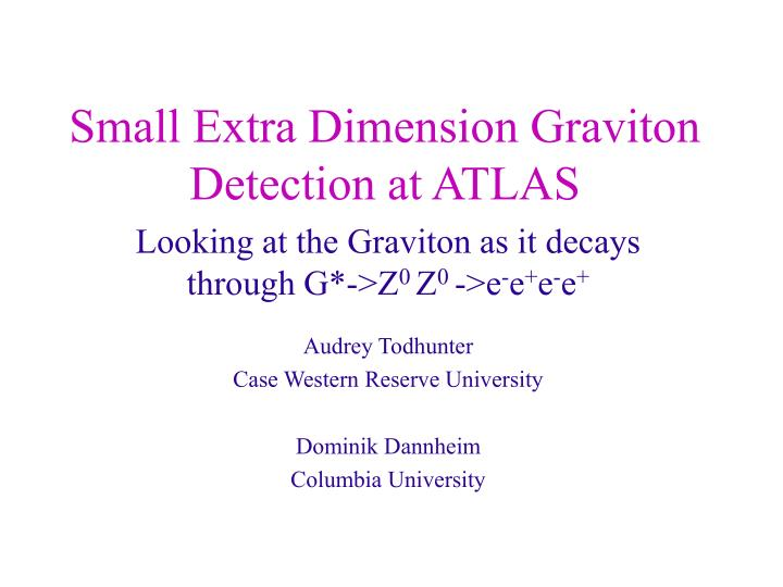 Small extra dimension graviton detection at atlas