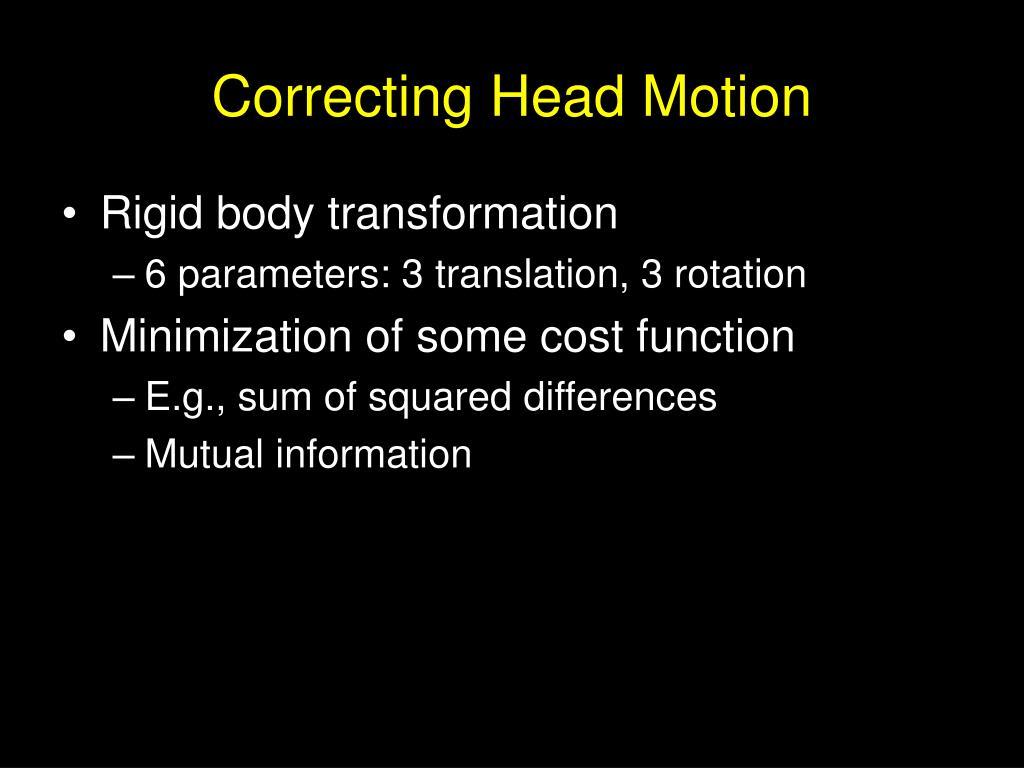 Correcting Head Motion