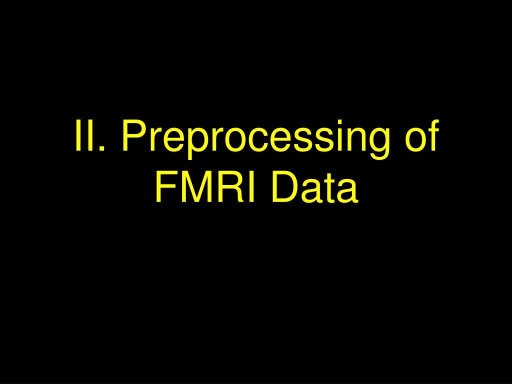 II. Preprocessing of FMRI Data