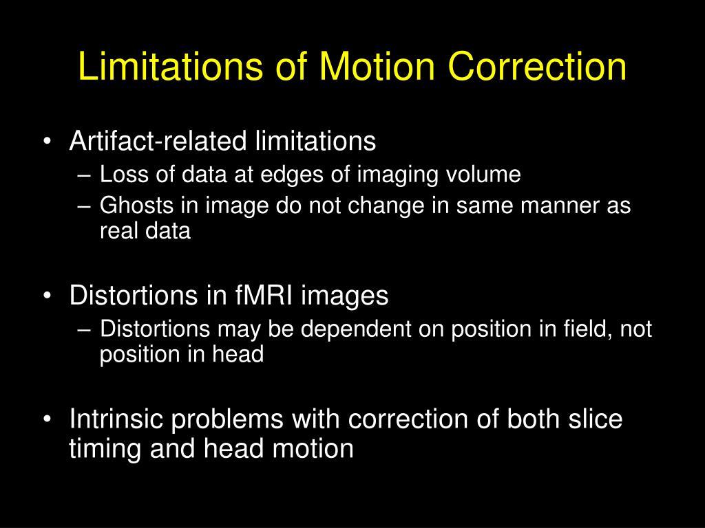 Limitations of Motion Correction