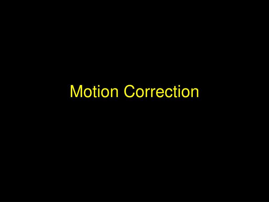 Motion Correction