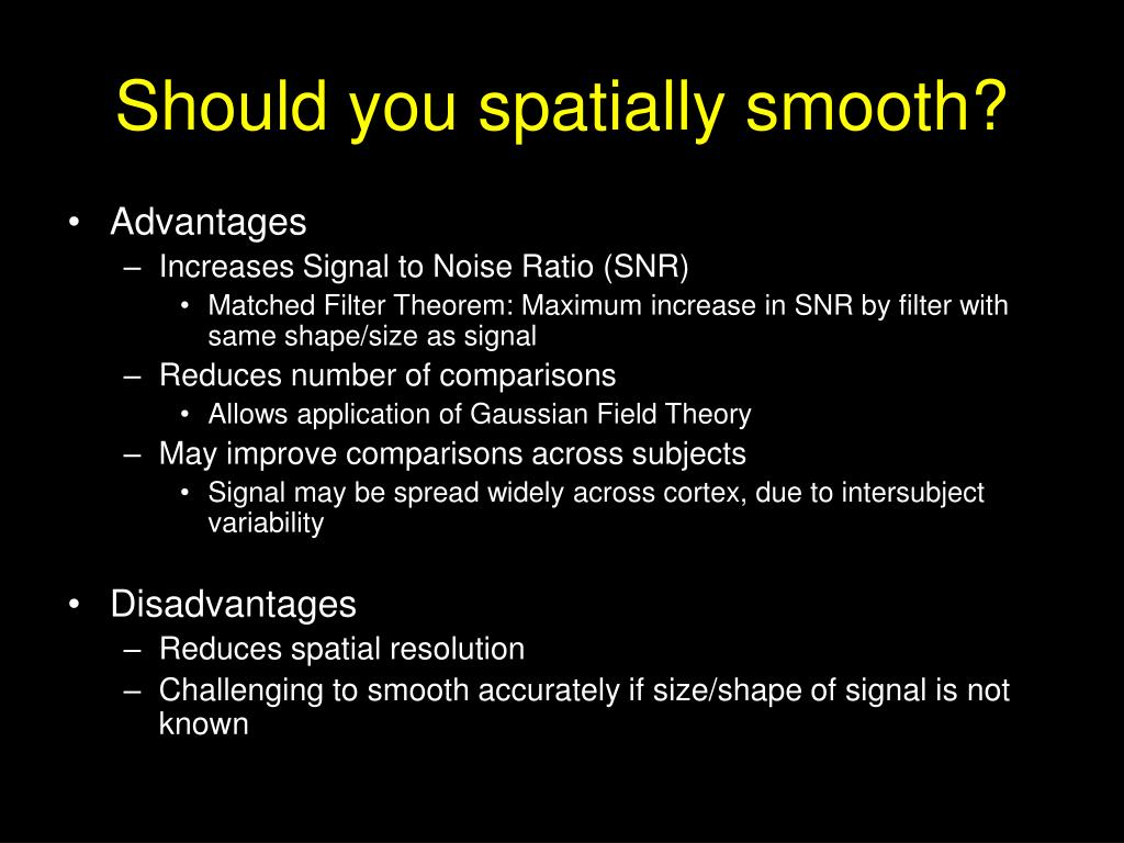 Should you spatially smooth?