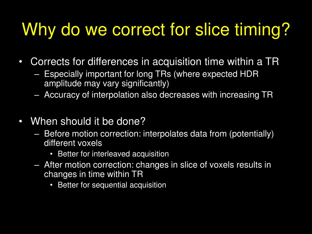 Why do we correct for slice timing?