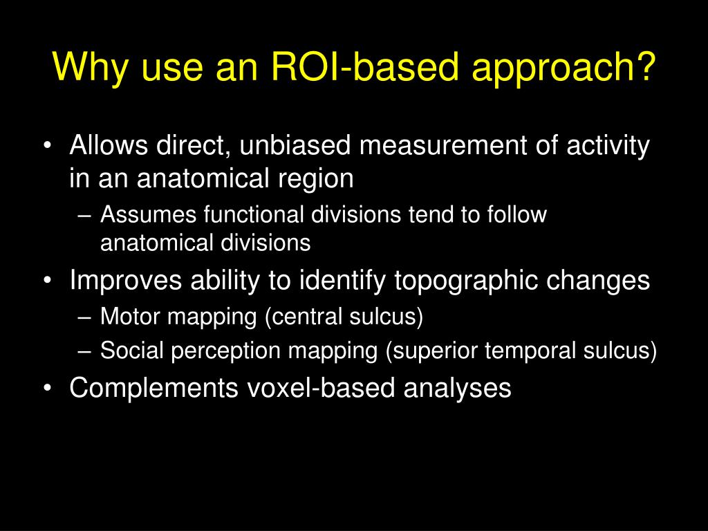 Why use an ROI-based approach?