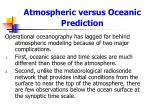 atmospheric versus oceanic prediction