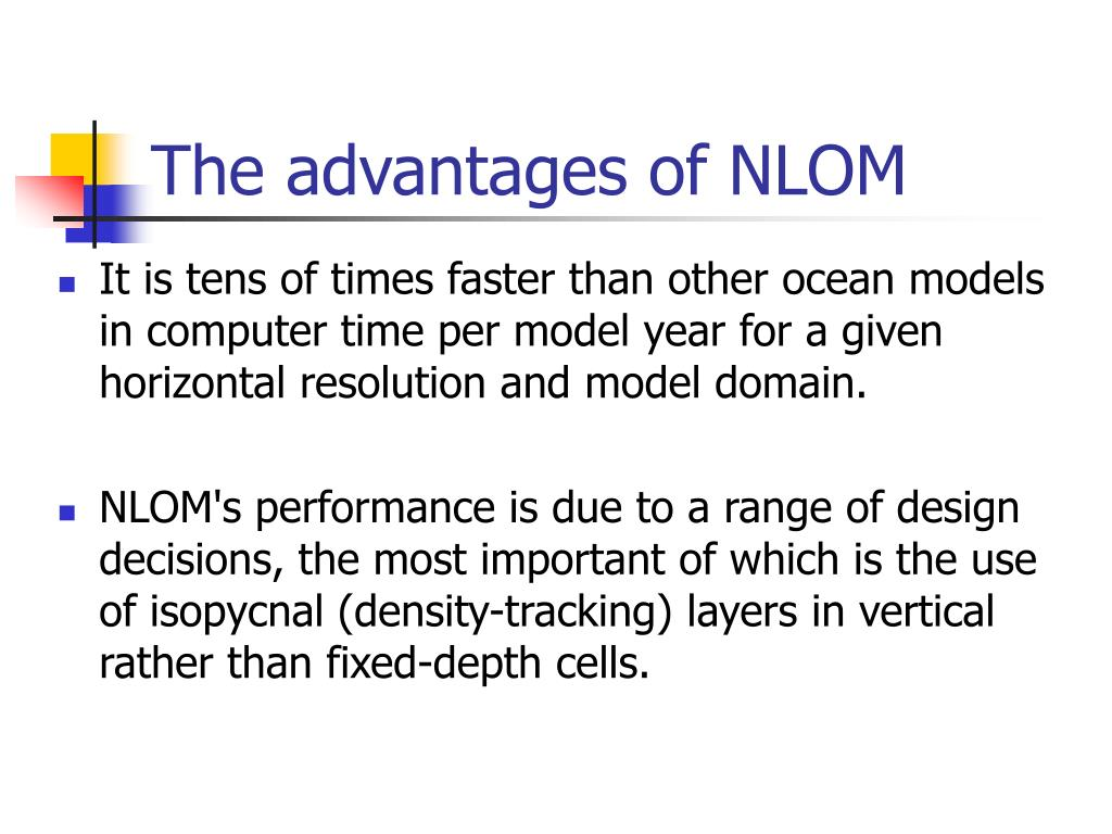 The advantages of NLOM
