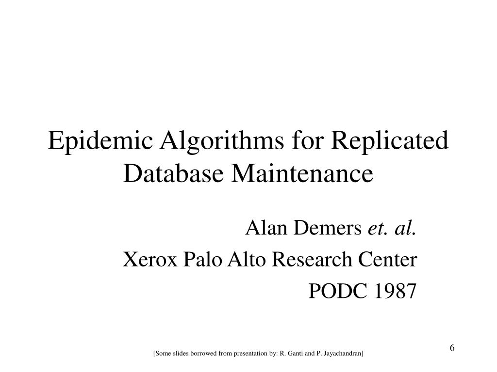 Epidemic Algorithms for Replicated Database Maintenance