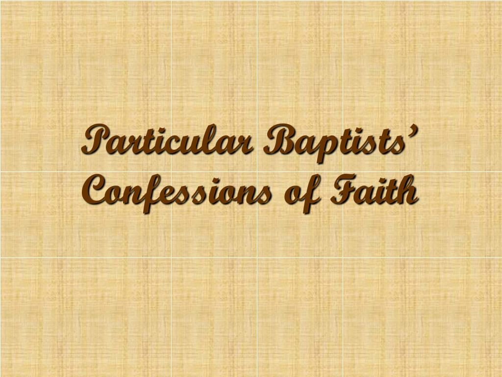 Particular Baptists' Confessions of Faith