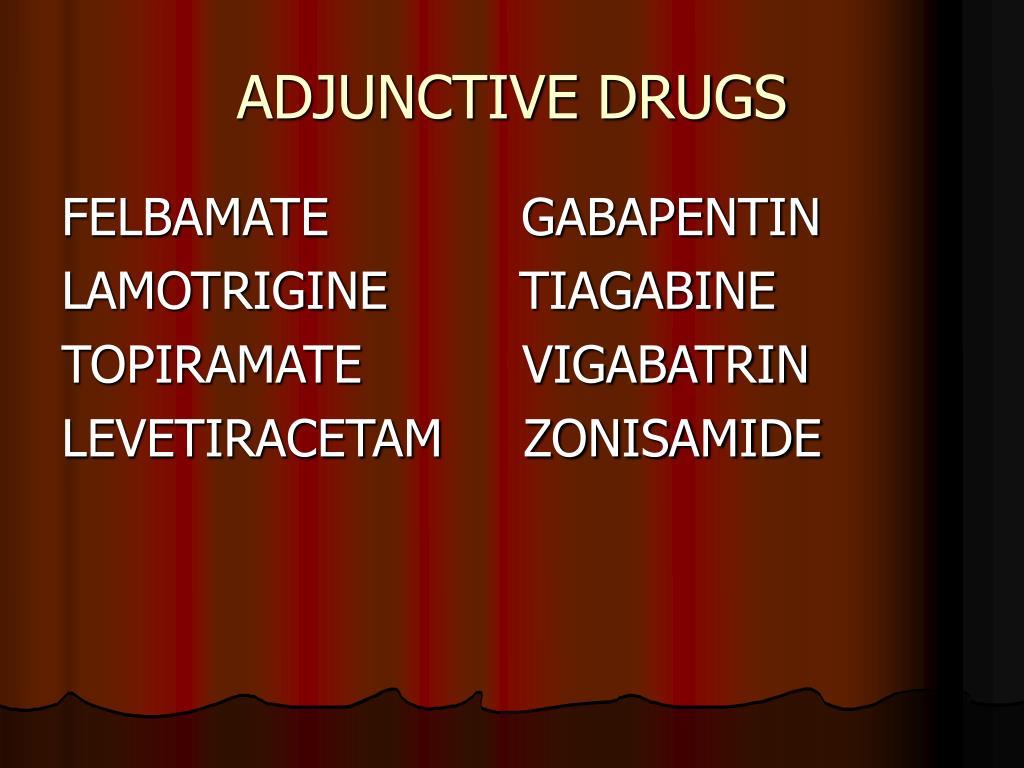 ADJUNCTIVE DRUGS