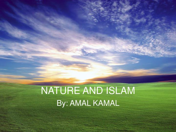 Nature and islam l.jpg