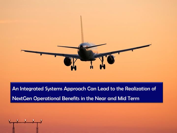 An Integrated Systems Approach Can Lead to the Realization of