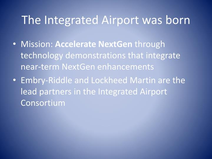 The Integrated Airport was born