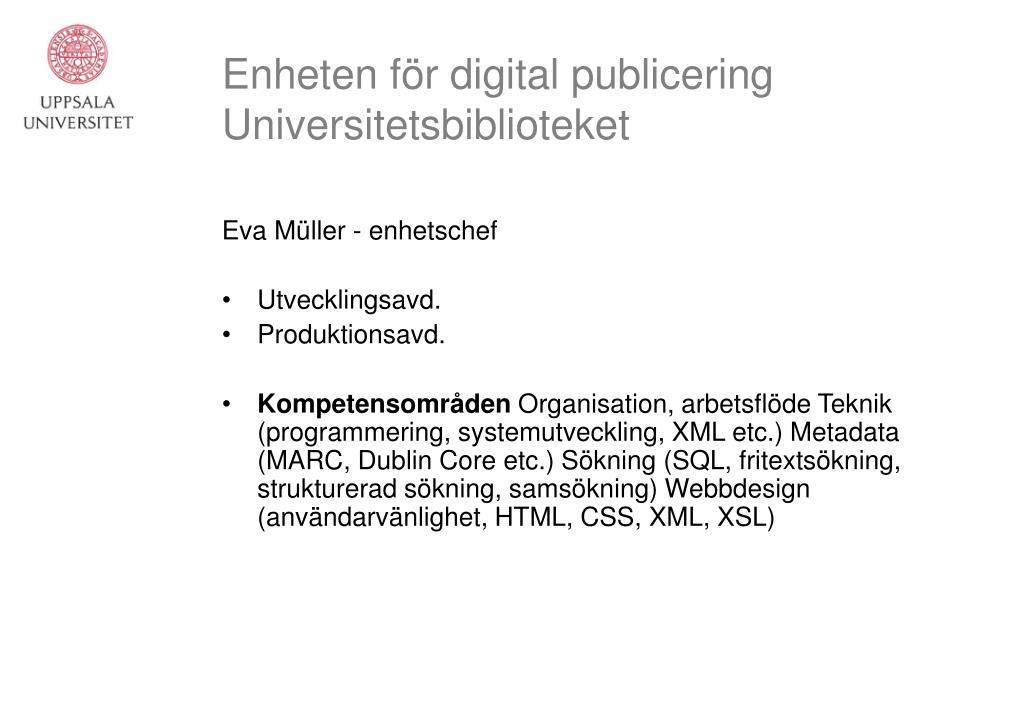 Enheten för digital publicering Universitetsbiblioteket