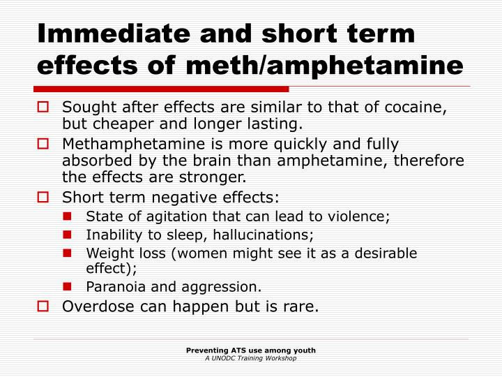 Immediate and short term effects of meth amphetamine