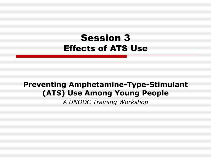 Session 3 effects of ats use