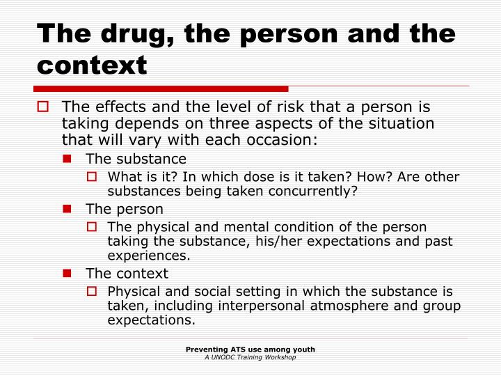 The drug, the person and the context