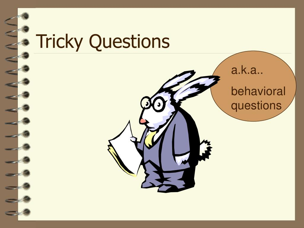 Tricky Questions