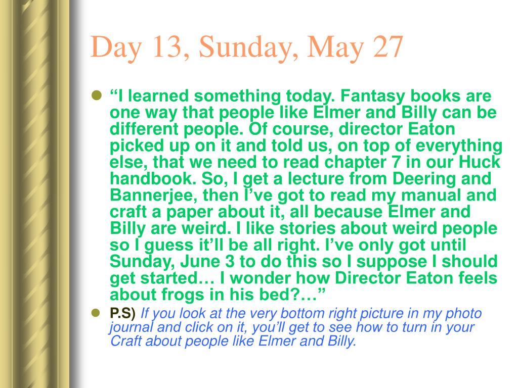 Day 13, Sunday, May 27